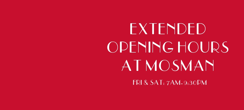 Extended opening hours at Mosman
